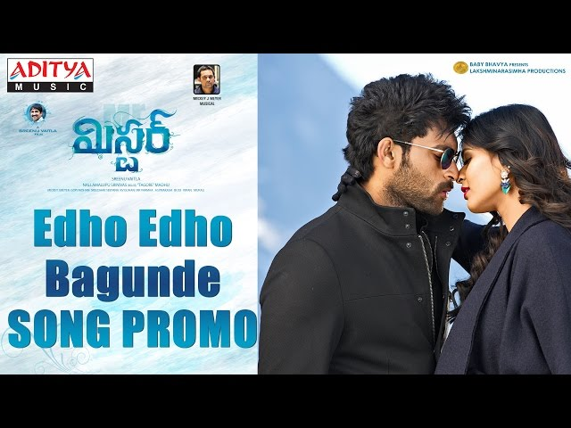 Edho Edho bagunde Video Song Promo | Mister Movie Songs | Varun Tej