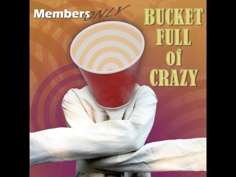 Bucket Full Of Crazy Official Music Video by Members Only