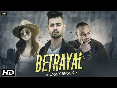 Betrayal Ft Deep Jandu  Jaggy Singh