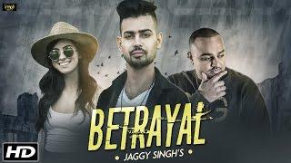 Betrayal Ft Deep Jandu  Jaggy Singh