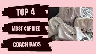 ❤️ MY TOP FOUR MOST CARRIED COACH BAGS ❤️