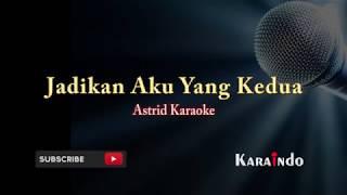 Astrid Jadikan Aku Yang Kedua Karaoke
