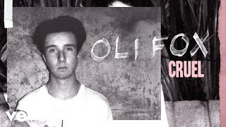 Oli Fox   Cruel (Audio)