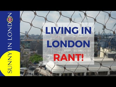 LIVING IN LONDON- WHAT I DON'T LIKE!
