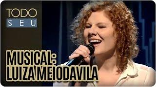Todo Seu    Musical: Luiza Meiodavila (010416)