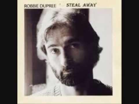 Robbie Dupree: Steal away