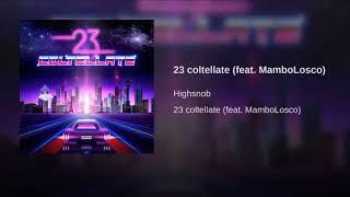 23 Coltellate Highsnob ( Feat. MamboLosco)