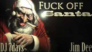 Jim Dee ft.Dj7Days - Fuck off Santa
