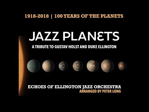 The Jazz Planets - Introduced By Peter Long online metal music video by ECHOES OF ELLINGTON JAZZ ORCHESTRA