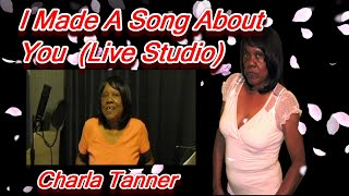 Charla Tanner-I Made A Song About You-Live