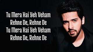 Veham (Lyrics) Armaan Malik | Asim Riaz, Sakshi Malik