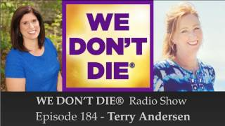 Episode 184 Terry Andersen - Controlled Remote Viewing, NDEs & Mediumship