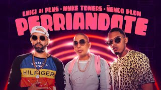 Perriandote  - Myke Towers feat. Myke Towers y Ñengo Flow (Video)