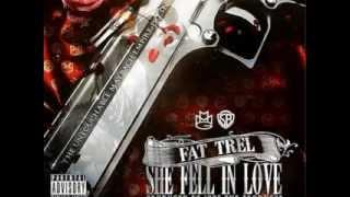 Fat Trel She Fell In Love 1