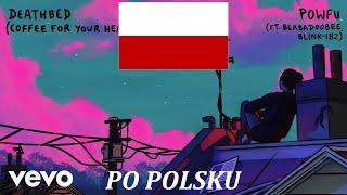 Powfu - death bed ft. beabadoobee (POLISH COVER) po polsku.