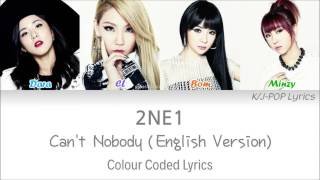 2NE1 (투애니원) - Can't Nobody (English Ver.) Colour Coded Lyrics