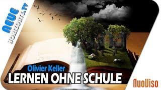 Ohne Schule? – Mein Leben ist Lernen – Olivier Keller
