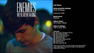 Enemies   We've Been Talking (Full Album)
