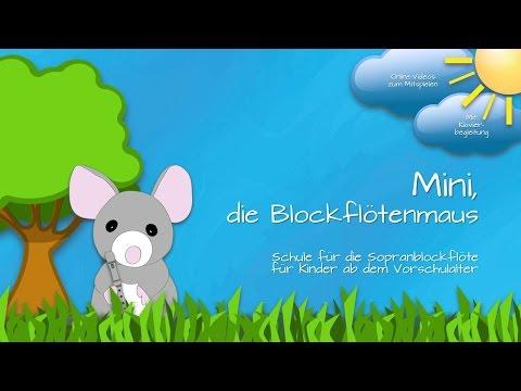 Mini, die Blockflötenmaus (Die Blockflötenschule für Kinder ab dem Vorschulalter)