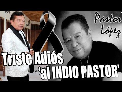 ULTIMO ADIÓS AL INDIO PASTOR ¿Porque se murio Pastor Lopez? | La Musica esta de Luto por su partida