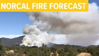 Fire Forecast: Swedes, Red Bank, Walker fires burning in Northern California