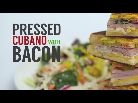 How to Make a Pressed Cubano with Bacon | Sandwich School