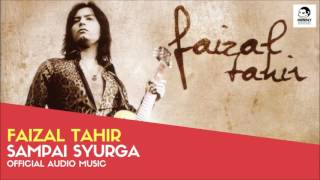 FAIZAL TAHIR - Sampai Syurga (Official Audio Music)
