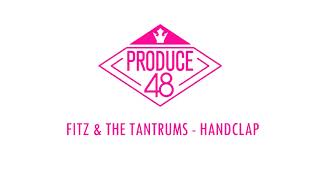 [PRODUCE48] Fitz & The Tantrums - HandClap Demo Audio