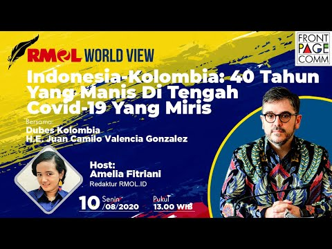 RMOL World View With Colombian Ambassador for Indonesia, H.E Juan Camilo Valencia
