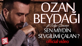 Ozan Beydağı - Sen Miydin Sevgilimi Çalan? (Official Video)