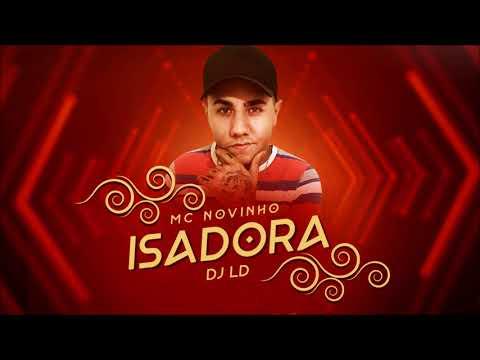 MC NOVINHO - Isadora (Prod. Dj LD) - (Lançamento)