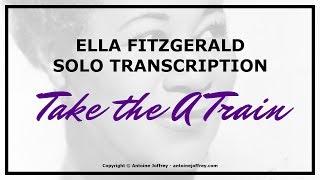 Ella Fitzgerald solo transcription - Take The A Train