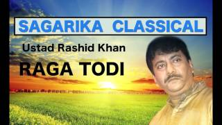 Raga Todi  Ustad Rashid Khan  Sagarika Classical