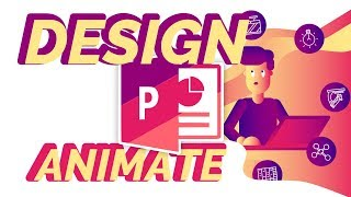 How To Design and Animate in PowerPoint