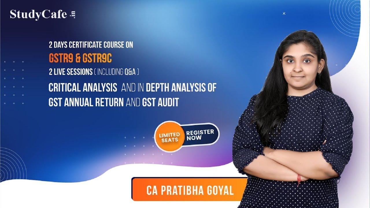 Join 2 Days Certification Course on GSTR-9 & GSTR-9C