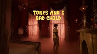 Video Bad Child de Tones And I