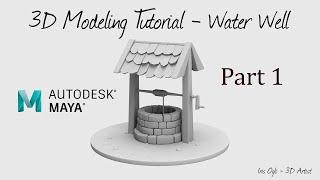 3D  Modeling Tutorial - modeling a Well in autodesk Maya 2019 - Part 1