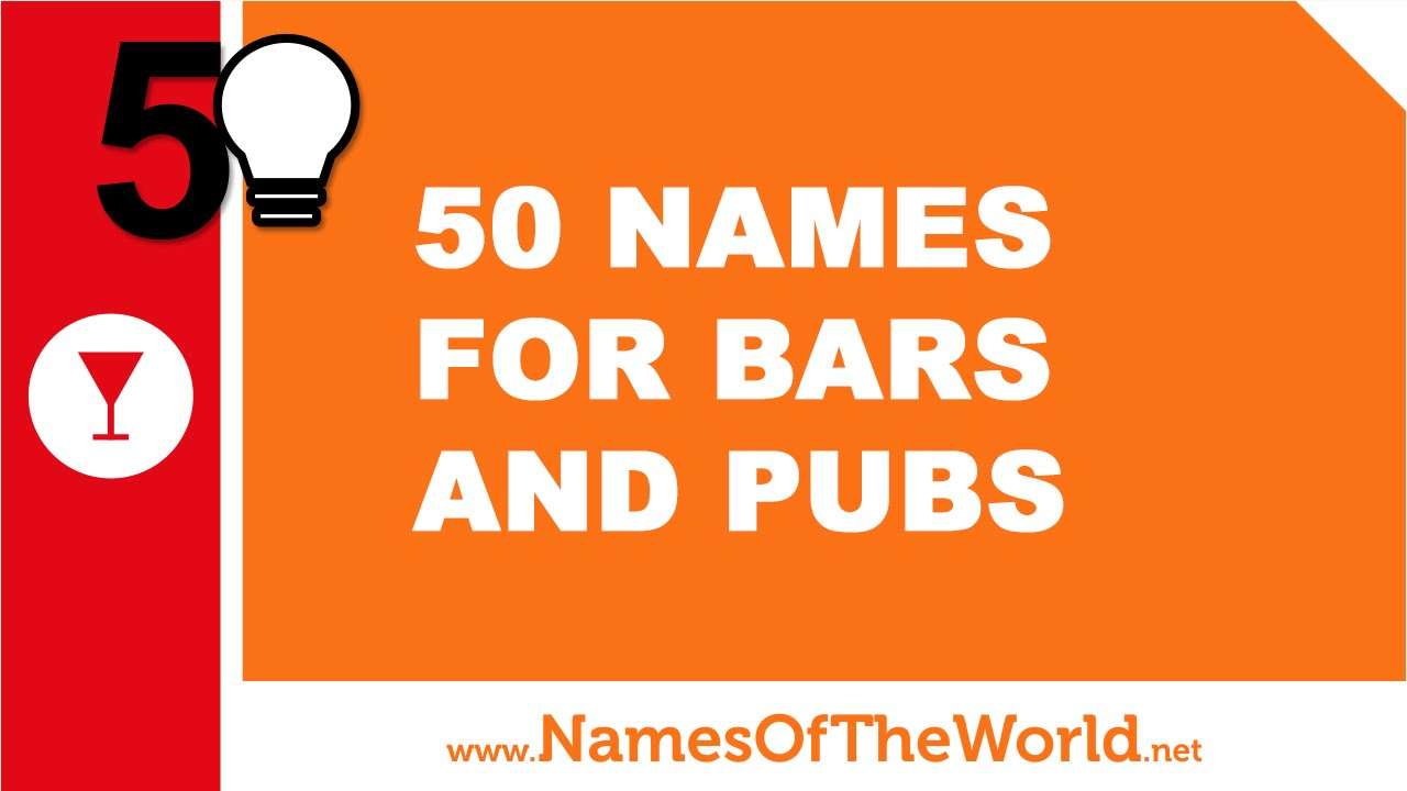 50 names for bars and pubs - the best names for your company - www.namesoftheworld.net
