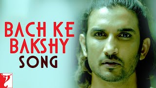 Bach Ke Bakshy - Song Video - Detective Byomkesh Bakshy