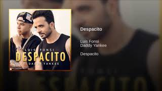 Luis Fonsi - Despacito (ft. Daddy Yankee) 10 Hours