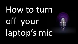 How to turn off microphone of your system(laptop, computer)