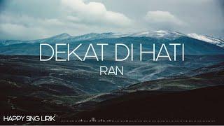 RAN - Dekat Di Hati (Lirik)
