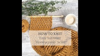 How To Knit - Easy Summer Scarf Stitch Pattern