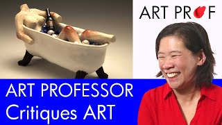 Art Professor Critiques Your Art: Ceramic Sculpture