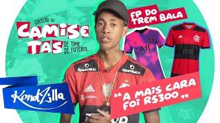 Coleção de camisa de time de Futebol do FP do Trem Bala (KondZilla)