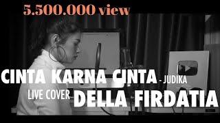 Judika   Cinta Karena Cinta (cover) By Della Firdatia