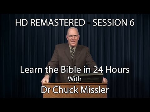 Learn the Bible in 24 Hours - Hour 6 - Small Groups  - Chuck Missler