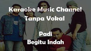 Karaoke Padi - Begitu Indah   Tanpa Vokal