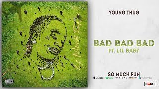 Young Thug   Bad Bad Bad Ft. Lil Baby (So Much Fun)