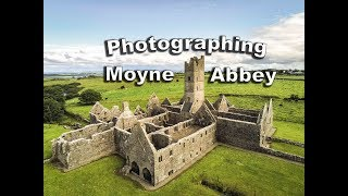 Photographing Moyne Abbey